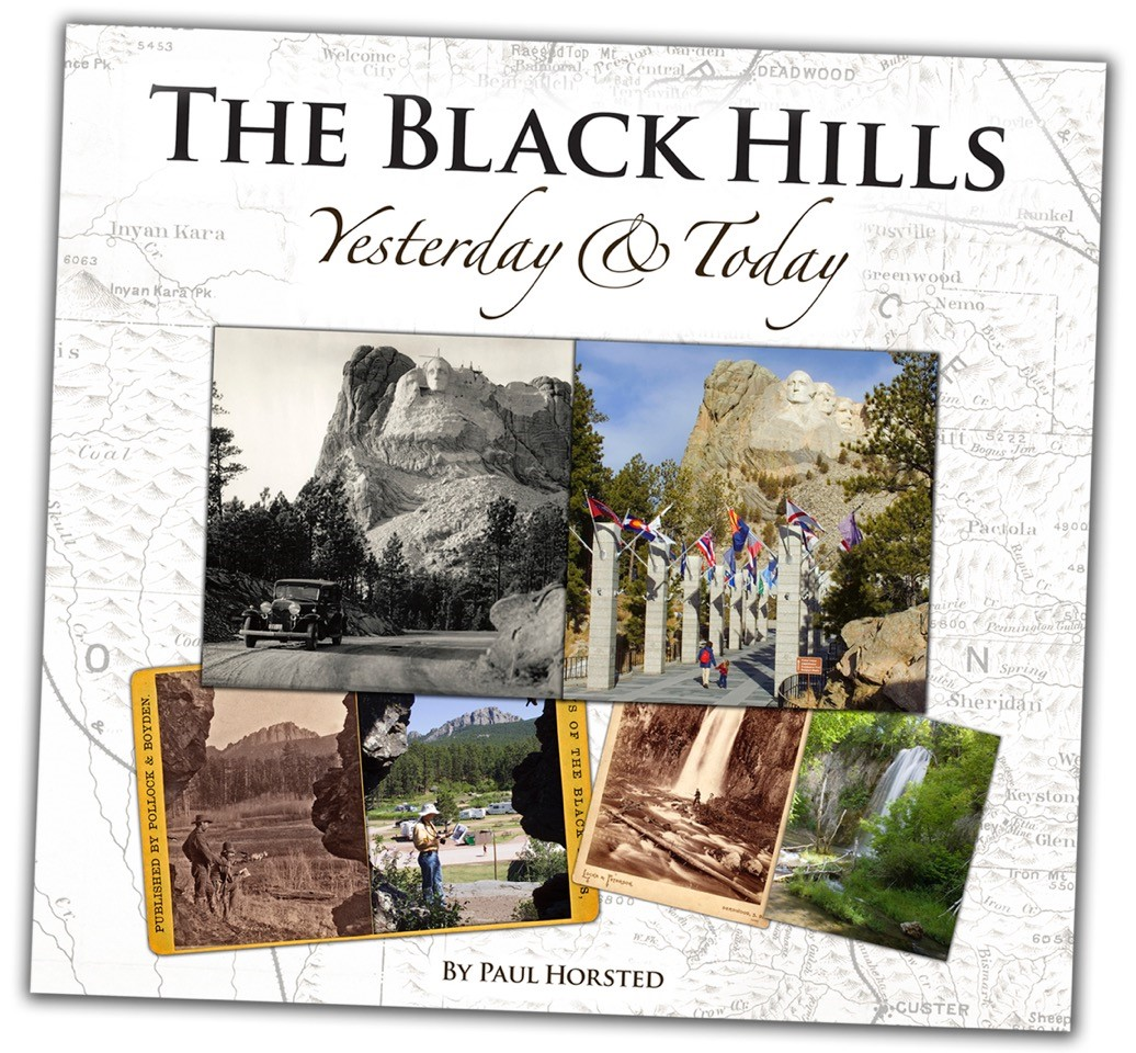 """The Black Hills Yesterday & Today"" authored by Paul Horsted"